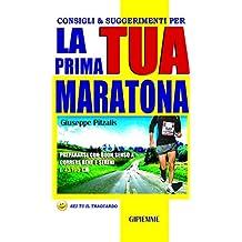Consigli e Suggerimenti per la tua prima maratona