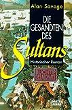 Die Gesandten des Sultans - Alan Savage