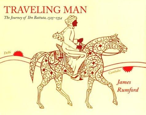 Traveling Man: The Journey of Ibn Battuta, 1325-1354 por James Rumford