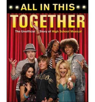 All in This Together: The Unofficial Story of High School Musical (Book) - Common