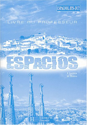 Espagnol BTS-DUT Espacios : Livre du professeur