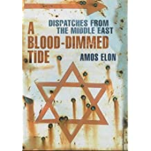 A Blood-Dimmed Tide: Dispatches from the Middle East