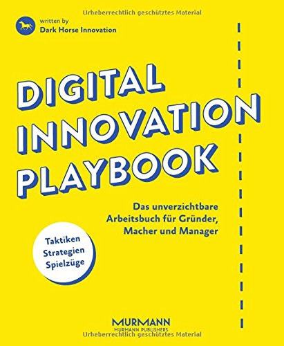digital-innovation-playbook-das-unverzichtbare-arbeitsbuch-fur-grunder-macher-und-manager