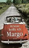 Ab heute heiße ich Margo:... von Cora Stephan