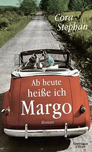 Buchseite und Rezensionen zu 'Ab heute heiße ich Margo: Roman' von Cora Stephan