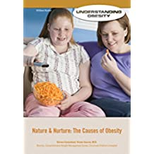 Nature & Nurture: The Causes of Obesity (Understanding Obesity) (English Edition)