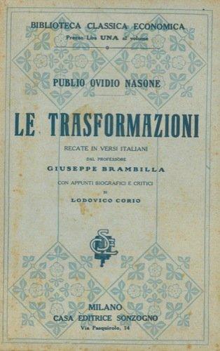 Le trasformazioni. Recate in versi italiani dal professore Giuseppe Brambilla con appunti biografici e critici di Lodovico Corio.