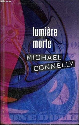 Lumière morte (Thriller) par Michael Connelly