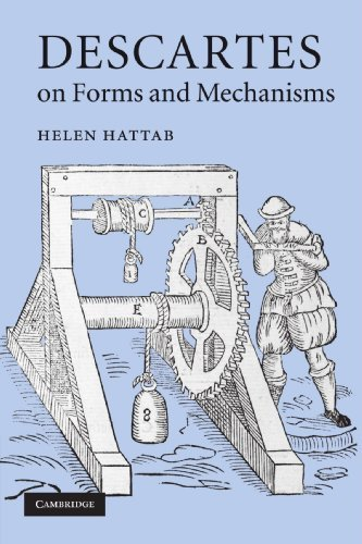 Descartes on Forms and Mechanisms by Helen Hattab (2012-07-19)