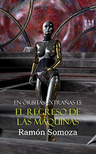 El regreso de las máquinas (En órbitas extrañas nº 13) por Ramon Somoza