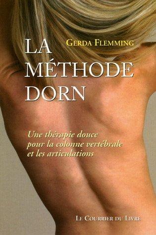 La Méthode Dorn : Une thérapie douce pour la colonne vertébrale et les articulations de Gerda Flemming (19 septembre 2005) Broché