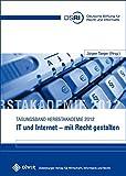 IT und Internet - mit Recht gestalten: Tagungsband Herbstakademie 2012