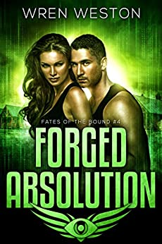 Forged Absolution (Fates of the Bound Book 4) (English Edition) di [Weston, Wren]