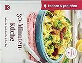 Kochen & Genießen 30-Minuten-Küche: Schnelle Gerichte für jeden Tag