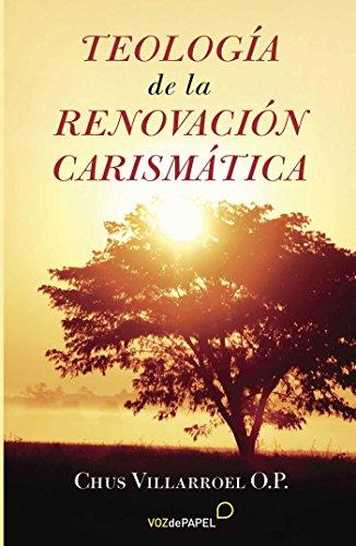 Teología de la Renovación Carismática por Chus Villarroel OP