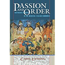 Passion and Order: Restraint of Grief in the Medieval Italian Communes