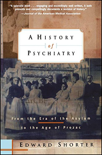 A History of Psychiatry: From the Era of the Asylum to the Age of Prozac por Edward Shorter