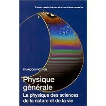 Physique générale: La physique des sciences de la nature et de la vie