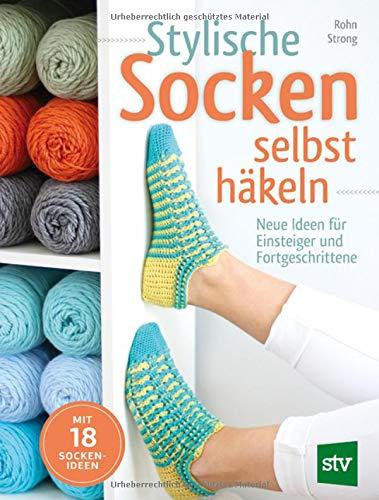 Stylische Socken selbst häkeln: Neue Ideen für Einsteiger und Fortgeschrittene