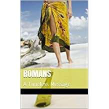 Romans: A Timeless Message (English Edition)