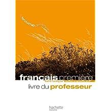 L'écume des lettres - Livre unique de français 1ère - Livre du professeur - Edition 2011