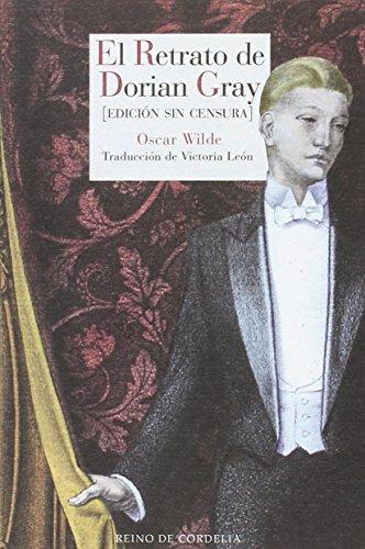 El retrato de Dorian Gray: Edición sin censura (Literatura Reino de Cordelia)