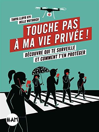 Touche pas à ma vie privée ! : découvre qui te surveille et comment t'en protéger
