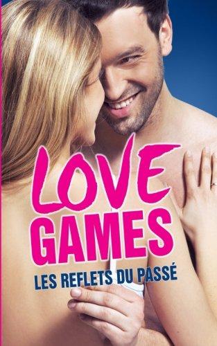 Love Games: Les reflets du pass