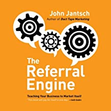 The Referral Engine: Teaching Your Business to Market Itself (Your Coach in a Box) by John Jantsch (2011-09-06)