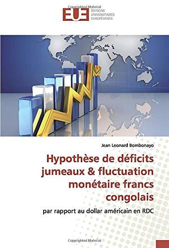 Hypothèse de déficits jumeaux & fluctuation monétaire francs congolais: par rapport au dollar américain en RDC (Au-dollar)