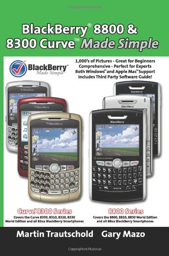 Blackberry 8800 & 8300 Curve Made Simple (Blackberry Made Simple Guide Book, Band 4) 8800 Mobile