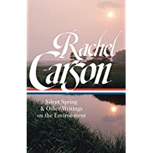 Rachel Carson: Silent Spring & Other Environmental Writings (Library of America)