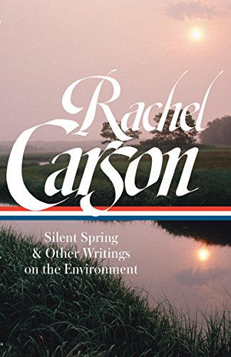 Rachel Carson: Silent Spring & Other Writings on the Environment (LOA #307) (Library of America) -