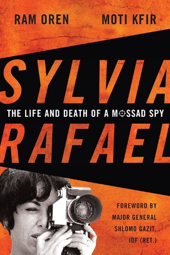 Sylvia Rafael: The Life and Death of a Mossad Spy (Association of the United States Army Foreign Military Studies) by Ram Oren (2014-07-30)