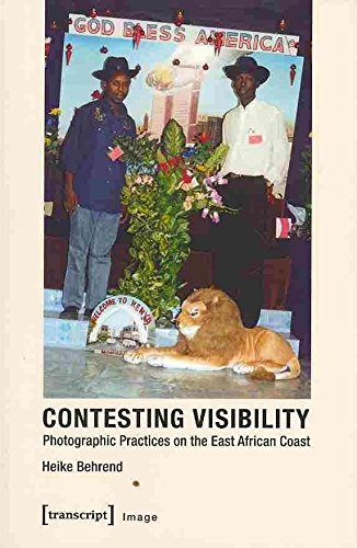 [(Contesting Visibility : Photographic Practices on the East African Coast)] [By (author) Heike Behrend] published on (January, 2014)