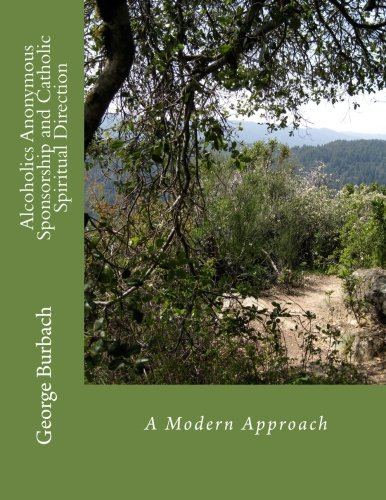 Alcoholics Anonymous Sponsorship and Catholic Spiritual Direction: A Modern Approach by George Burbach (2013-01-19) par George Burbach