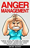 Anger Management: Simple Steps on How to Control Your Temper, Overcome Anger
