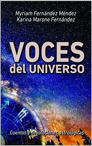 VOCES DEL UNIVERSO: Cuentos y devoluciones astrológicas eBook ...