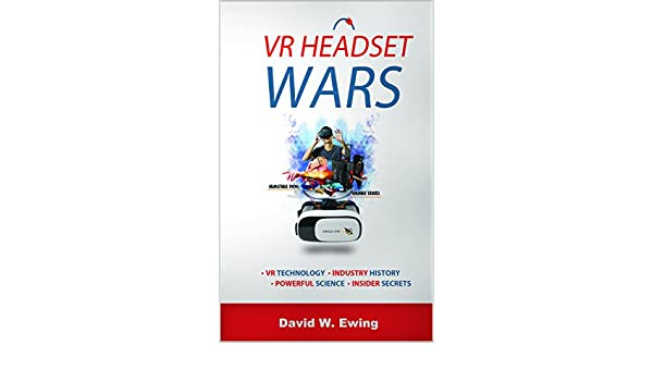 VR Headset Wars: The Future of Virtual Reality and The Battle That