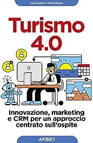 Turismo 4.0: Innovazione, marketing e CRM per un approccio centrato sull'os