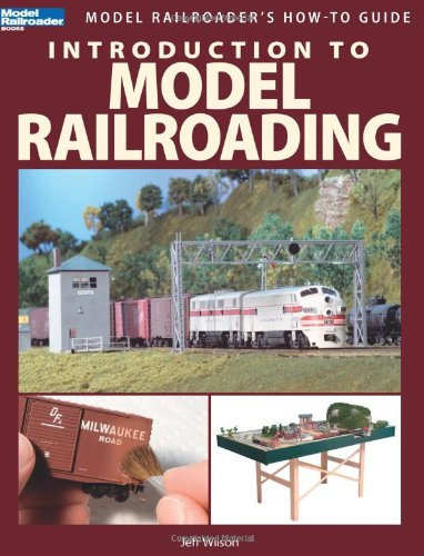 Introduction to Model Railroading (Model Railroader's How-To Guide) por Jeff Wilson