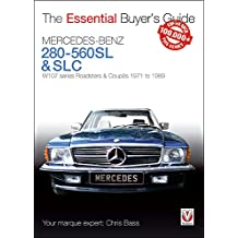 Mercedes-Benz 280-560SL & SLC: W107 series Roadsters & Coupes 1971 to 1989 (Essential Buyer's Guide)