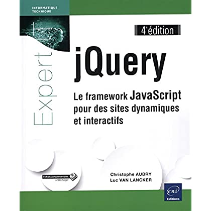 jQuery - Le framework JavaScript pour des sites dynamiques et interactifs (4e édition)