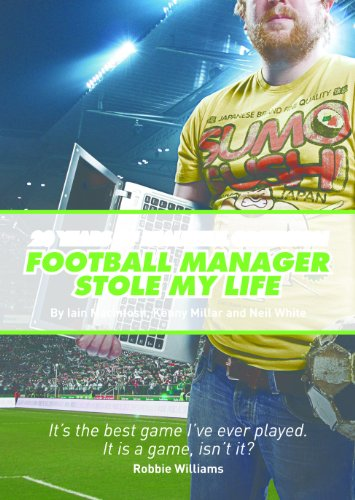Football Manager Stole My Life (English Edition) por Iain Macintosh