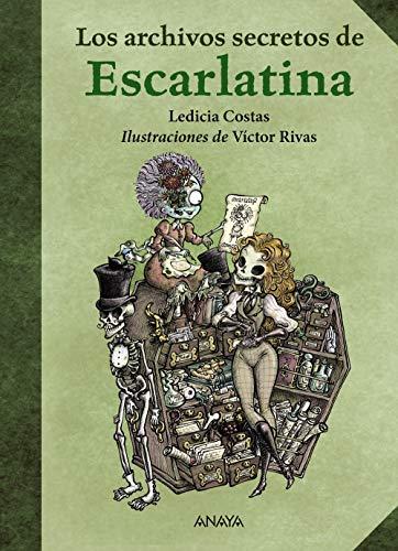 Los archivos secretos de Escarlatina (Literatura Infantil (6-11 Años) - Libros-Regalo)