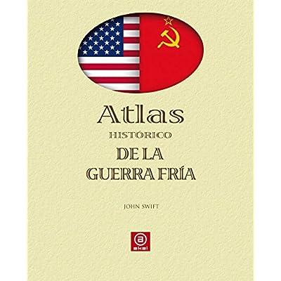 Atlas Historico De La Guerra Fria Atlas Akal PDF Download
