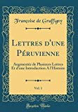 Telecharger Livres Lettres D Une Peruvienne Vol 1 Augmentee de Plusieurs Lettres Et D Une Introduction A L histoire Classic Reprint (PDF,EPUB,MOBI) gratuits en Francaise