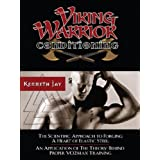 Viking Warrior Conditioning: The Scientific Approach to Forging a heart of Elastic Steel (English Edition)