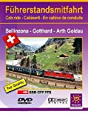 Führerstandsmitfahrt. Gotthard. Bellinzona - Gotthard - Arth Goldau
