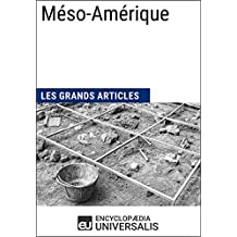 Méso-Amérique: Les Grands Articles d'Universalis